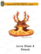 CSC Stock Art Presents: Lava Plant 2 Attacking