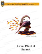 CSC Stock Art Presents: Lava Plant 3 Attacking