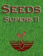 Seeds: Supers II