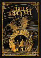 The Halls of Arden Vul: Volume I