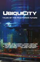 UbiquiCity Book 1: Tales of the Fractopian Future