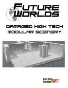 Future Worlds:  Damaged High Tech Modular Scenery Set