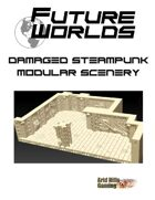 Future Worlds:  Damaged Steampunk Modular Scenery Set