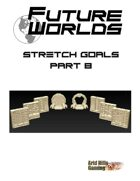 Future Worlds Kickstarter Stretch Goals Part 2