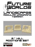 "Future Worlds Landscapes:  2"" Hill Additions"