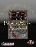 Map- Broken Shrine: Sublevel