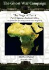 The Ghost War Campaign: The Siege of Terra: Gaining a Foothold Africa: Compatible with Full Thrust, Stargrunt II and Dirtside II