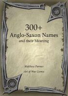 300+  Anglo-Saxon Names and Their Meaning