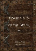 Magic Shops of the Week 5