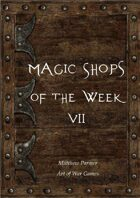 Magic Shops of the Week 7
