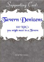 Supporting Cast: Tavern Denizens: 100 NPCs you might meet in a Tavern
