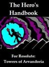 Hero's Handbook for Resolute: Towers of Arvandoria