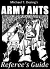 Michael T. Desing's Army Ants Resolute Referee's Guide