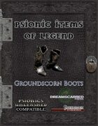 Psionic Items of Legend: Groundscorn Boots