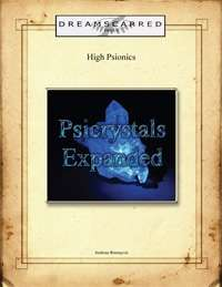 High Psionics: Psicrystals Expanded on RPGNow.com