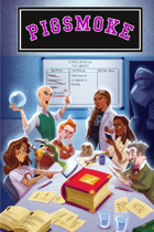 Pigsmoke: A Roleplaying Game of Sorcerous Academia