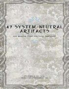 47 System-Neutral Artifacts and Magical Items for Your Campaigns