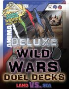 Wild Wars - Deluxe Duel Decks (Land Vs. Sea)