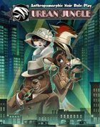 URBAN JUNGLE - Anthropomorphic Noir Role-Play