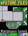 eFuture Tiles: Maintenance Tunnels