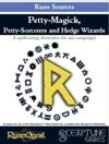 Petty-Magick, Petty-Sorcerers and Hedge Wizards