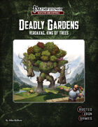 Deadly Gardens: Verdaxag, King of Trees