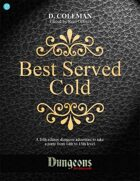 Best Served Cold (Level 14 PCs)