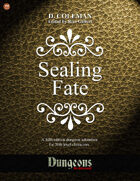 Sealing Fate (Level 20 PCs)