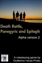 Death Rattle, Panegyric and Epitaph - Alpha version
