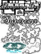 Dungeon a Day #2 - Supercave