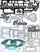 Dungeon a Day #3 - My private mine