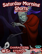 Saturday Morning Shorts #5: Characters Eternal . . . sort of