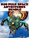 D20 Pulp Space Adventures Bundle [BUNDLE]