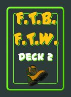 Fear the Boot For the Win (FTB FTW) Deck 2