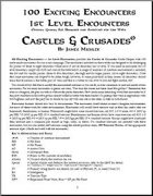 Castles & Crusades: 100 Exciting Encounters — 1st Level Encounters