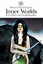 Inner Worlds: Love, Politics, and Role-Playing Games