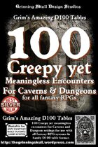 100 Creepy yet Meaningless Encounters for Caverns & Dungeons for all Fantasy RPGs