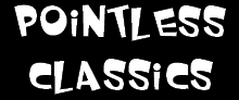 Pointless Classics