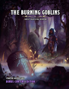 The Burning Goblins (Bonus Content)