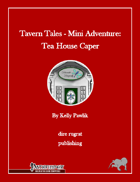 Tavern Tales - Mini Adventure: Tea House Caper (PFRPG)