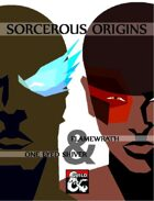 Sorcerous Origins: Flamewrath and One Eyed Shiver