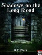 Shadows on the Long Road - Adventure