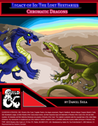 Legacy of Io: The Lost Bestiaries - Chromatic Dragons
