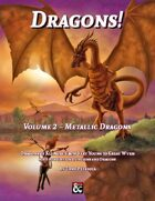Dragons! Volume 2 - Metallic Dragons