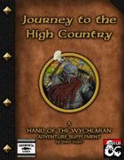 Journey to the High Country: A Hand of the Wychlaran Adventure Supplement