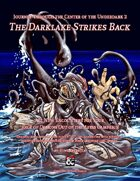 Journey Through the Center of the Underdark 2 - The Darklake Strikes Back