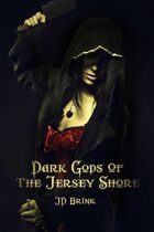 Dark Gods of the Jersey Shore