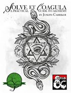 Solve et Coagula: A Practical Guide to Alchemy