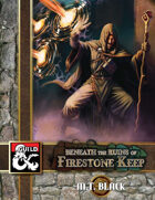 Beneath the Ruins of Firestone Keep - Adventure