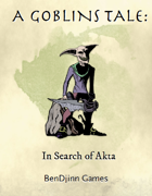 A Goblins Tale: In Search of Akta
